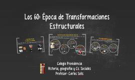 Los 60: Época de Transformaciones Estructurales
