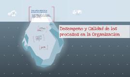 Copy of Desempeño y Calidad de los procesos en la Organizacion