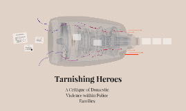 Tarnishing Heroes