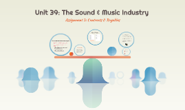 Unit 39: The Sound & Music Industry