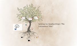 "Seminar for Stephen King's ""The Lawnmower Man"""
