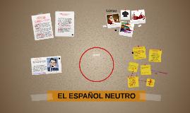 El español neutro no existe