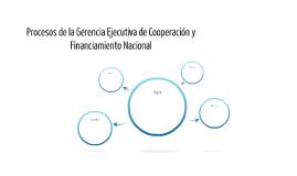 Procesos de la Gerencia Ejecutiva de Cooperación y Financiam
