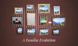 A Família Evolution