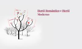 Copy of Herói Romântico e Herói Moderno