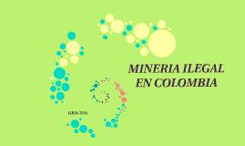 MINERIA ILEGAL EN COLOMBIA