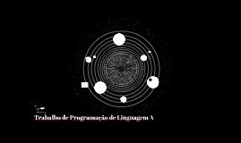 Trabalho de Programação de Linguagem A