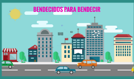 BENDECIDO PARA BENDECIR