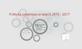 Polityka rowerowa_2016-2017_Komisja Komunikacji Rady Miejskiej