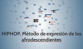 HIPHOP, Método de expresión de los afrodescendientes