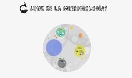 ¿QUE ES LA MICROBIOLOGÍA?