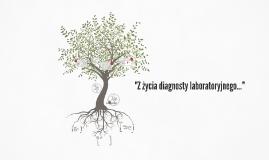"""""""Z życia diagnosty laboratoryjnego..."""""""