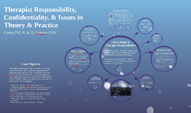L6: Therapist Responsibility & Issues in Theory & Practice