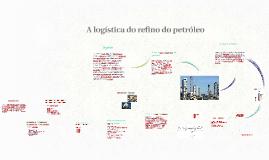 Copy of A logística do refino do petróleo