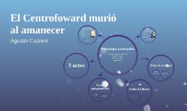 El Centrofoward murió al amanecer