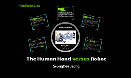 The Human Hand versus Robot