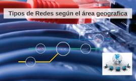 Tipos de Redes según el área geografica