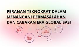 Copy of PERANAN TEKNOKRAT DALAM MENANGANI PERMASALAHAN DAN CABARAN E
