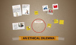 Copy of AN ETHICAL DILEMMA