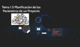 Copy of Planificación de los Parámetros de un Proyecto
