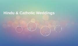 Hindu & Catholic Weddings