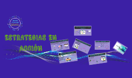 ESTRATEGIAS EN ACCIÓN