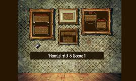 Copy of Hamlet Act 5 Scene 1