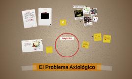 El Problema Axiológico