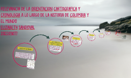 RELEVANCIA DE LA ORIENTACION CARTOGRAFICA Y CRONOLOGIA A LO