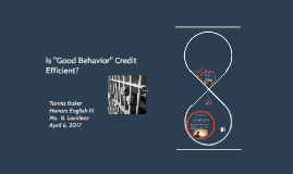 "Is ""Good Behavior"" Credit Effecient?"