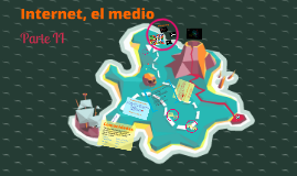 Copy of Internet, el medio (parte ii)