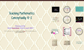 Teaching Mathematics Conceptuallly: K-2