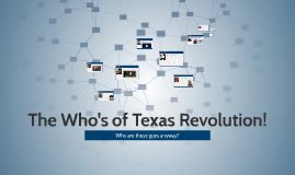 The Who's of Texas Revolution!