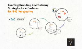 Evolving Branding & Advertising Strategies for e-Business