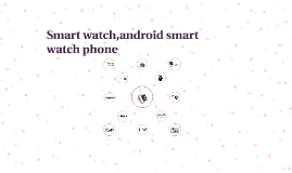 Smart watch, android smart watch phone