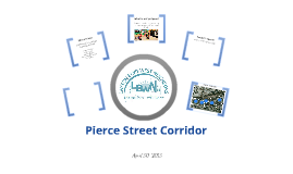 Pierce Street Corridor: Public Participation Meeting