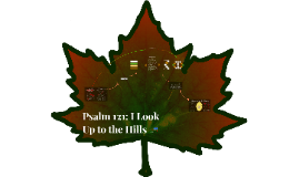 Psalm 121 - I Look Up to the Hills