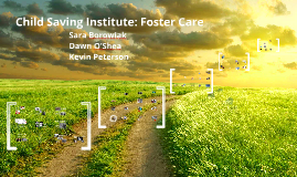 Copy of Child Saving Institute: Foster Care