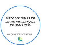 METODOLOGIAS DE LEVANTAMIENTO DE INFORMACIÓN