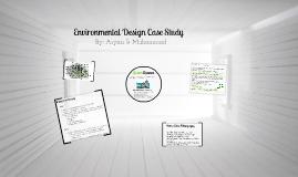 Environmental Design Case Study