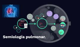 Semiología pulmonar.