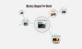 Mystery Shopped San Martin