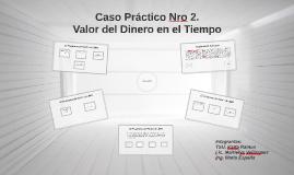 Copy of Caso Práctico Nr 2. Valor del Dinero en el Tiempo