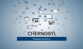 As Mutações Genéticas de Chernobyl