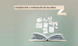 Copy of Clasificación y ordenación de las ideas