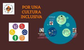 Copy of Por una cultura de Inclusión