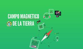 Copy of Copy of CAMPO MAGNETICO DE LA TIERRA