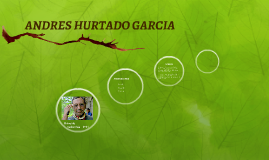 ANDRES HURTADO GARCIA