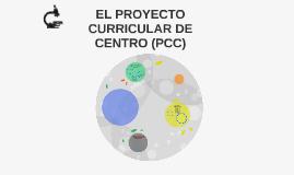EL PROYECTO CURRICULAR DE CENTRO (PCC)