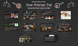 Forensic Studies in the Oscar Pistorious Trial